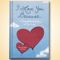 I Love You Because... : Keepsake Journal Of Love..