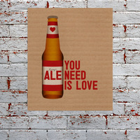 ale you need is love first valentine's day gift idea for boyfriend