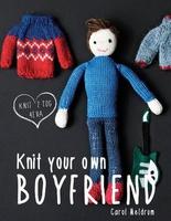 """""""Knit Your Own Boyfriend"""" By Carol Meldr"""