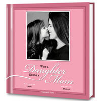 Why A Daughter Needs A Mom Personalized Photo..